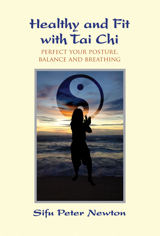 Sifu Peter Newton's Healthy and Fit with Tai Chi